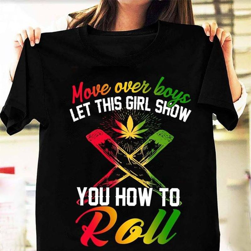 Move Over Boys Let This Girl Show You How To Roll Black T  T Shirt Men/ Woman S-6XL Cotton Men/ Woman S-6XL Cotton