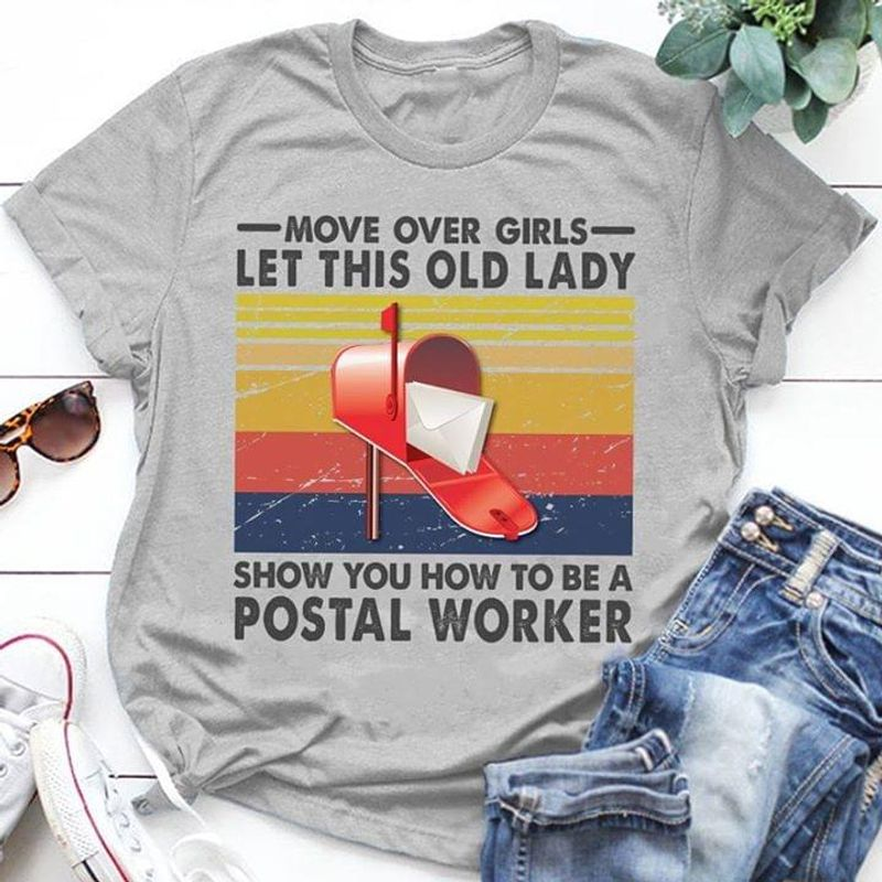 Move Over Girls Let This Old Lady Show You How To Be A Postal Worker Vintage Sport Grey T Shirt Men And Women S-6XL Cotton