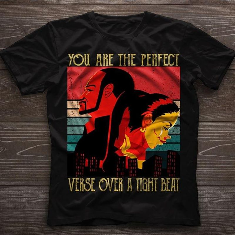 Movie Lovers You Are The Perfect Verse Over A Tight Beat Romantic Black T Shirt S-6xl Mens And Women Clothing