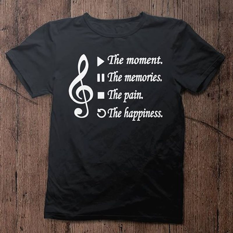 Music Note The Moment The Memories The Pain The Happiness T-shirt Black A5