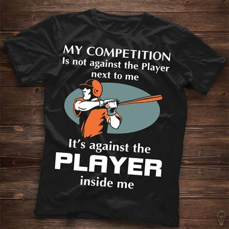 My Competition Is Not Against The Player Next To Me Its Against The Player Inside Me T Shirt Black B4