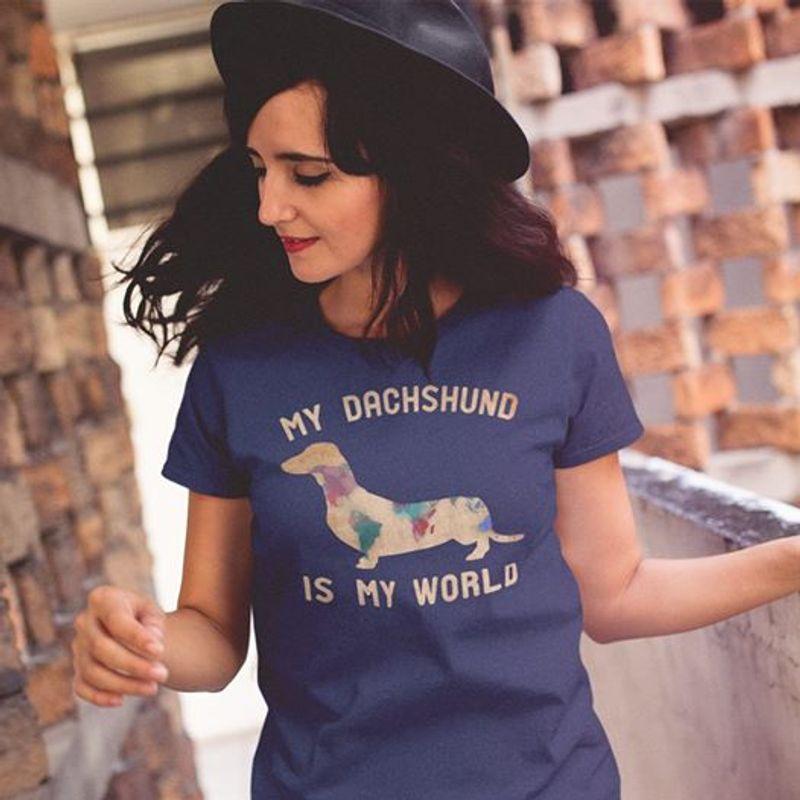 My Dachshund Is My World  T Shirt Blue B1