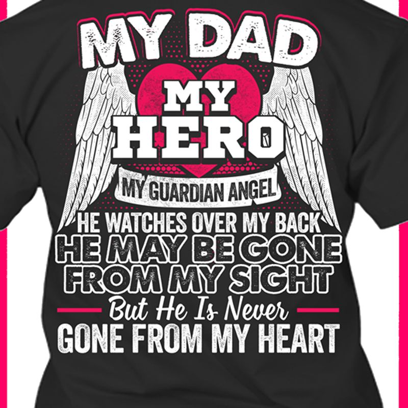 My Dad My Hero My Guardian Angel He Watches Over My Back T-shirt Black A5