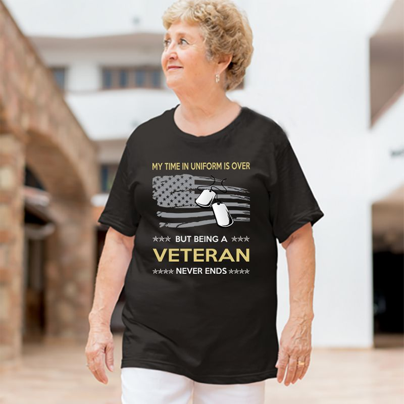 My Time In Uniform Is Over But Being A Veteran Never Ends T-shirt Black A2