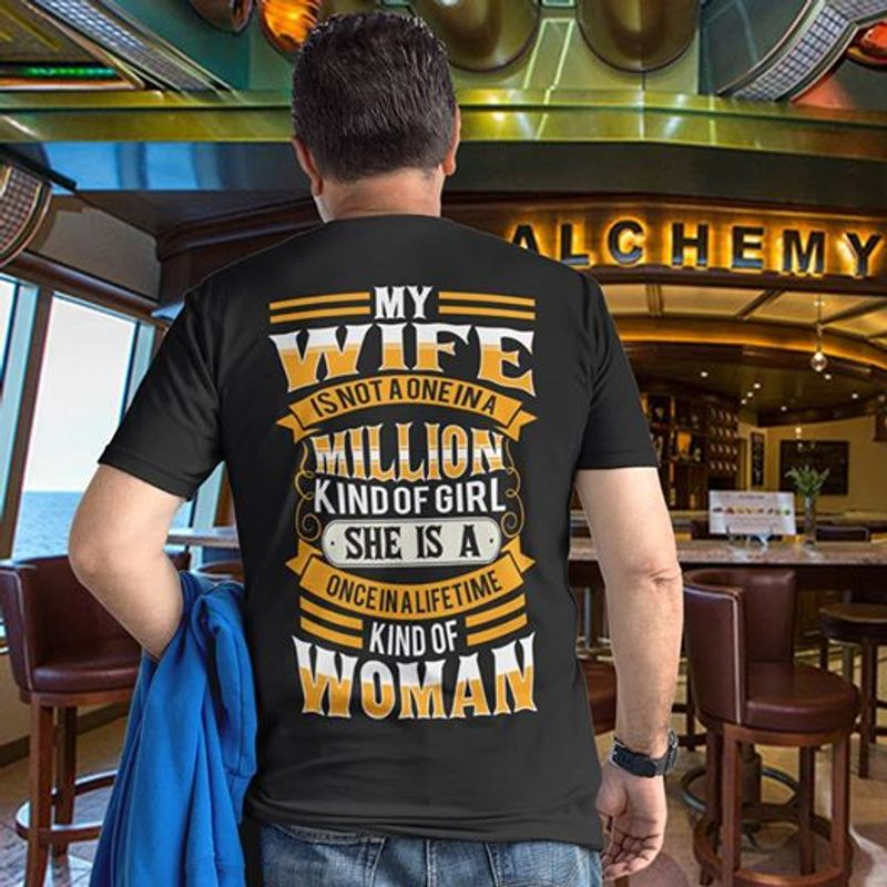 My Wife Is Not A One In A Million Kind Of Girl She Is A Woman T Shirt Black  A8
