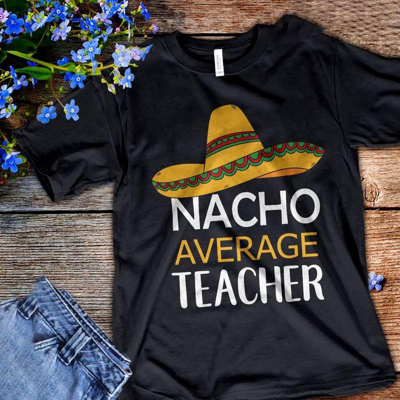 Nacho Avenger Teacher T Shirts Black 1