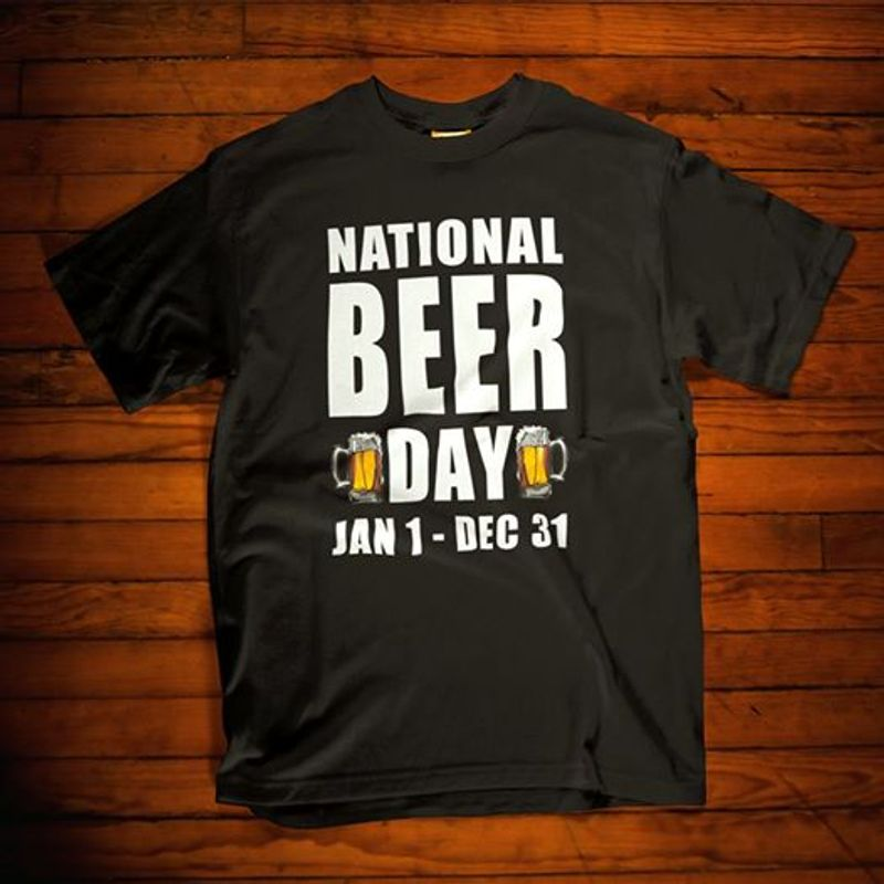National Beer Day Jan 1 Dec 31 T Shirt Black A4