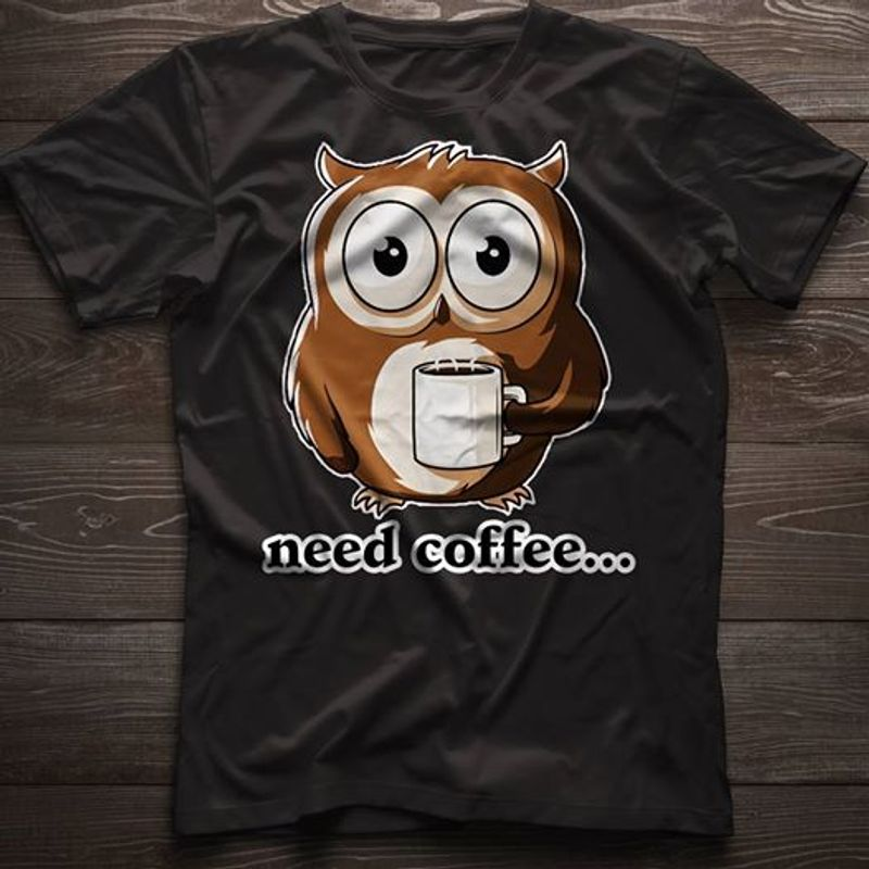 Need Coffee Owl T-shirt Black  A8