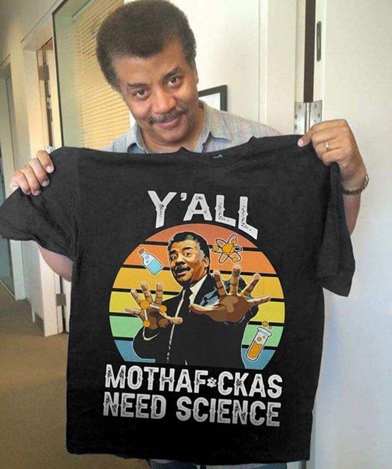 Neil Degrasse Tyson Y'all Need Science Black T Shirt Men/ Woman S-6XL Cotton