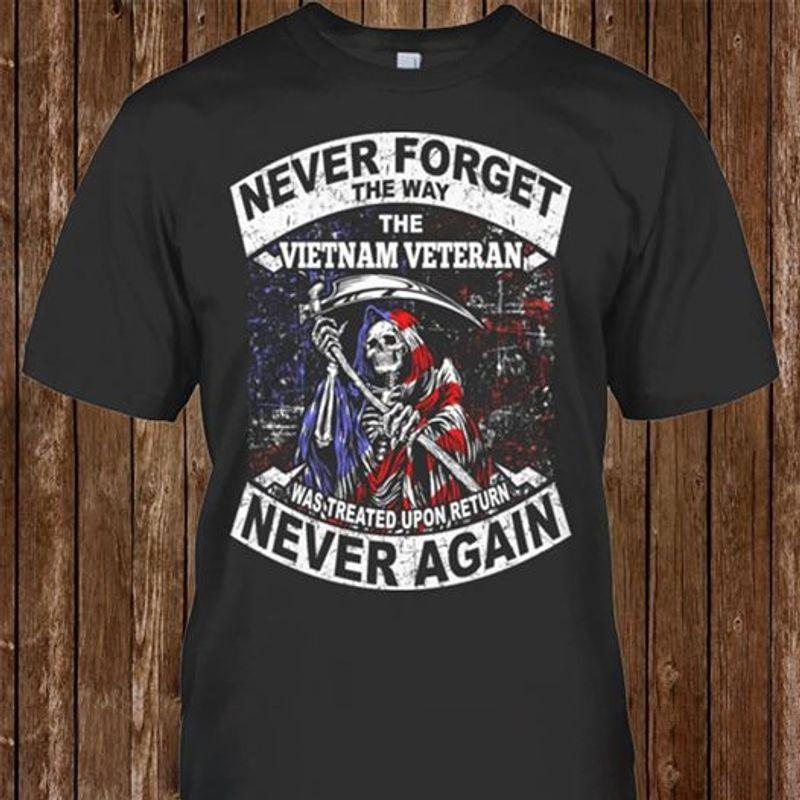 Never Forget The Way Vietnam Veteran Retreated Upon Return Never Again T Shirt Black