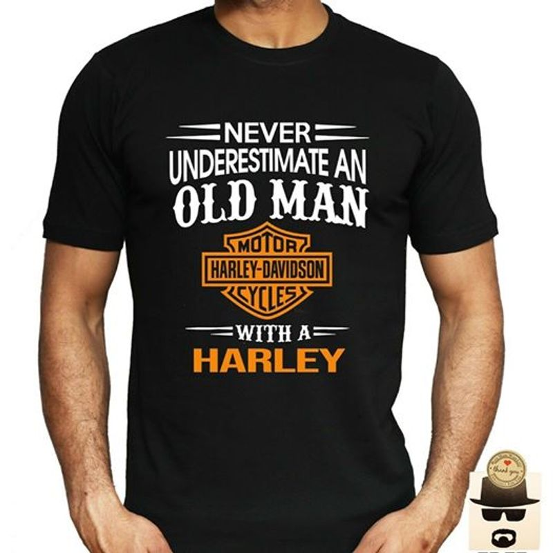 Never Underestimate An Old Man Motor Harley Davidson Cycles T Shirt Black A5