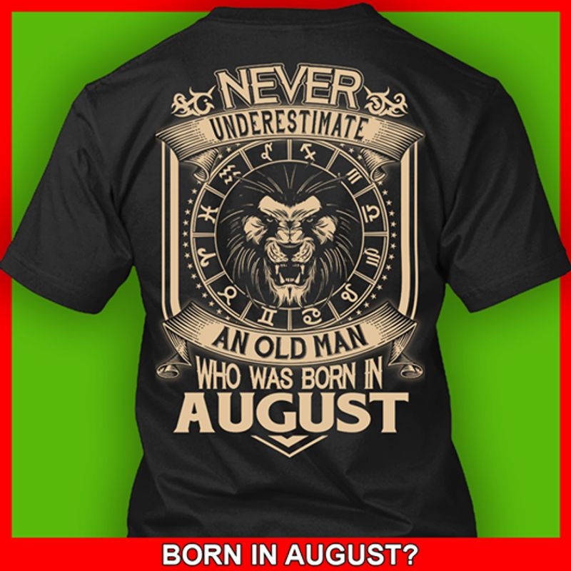 Never Underestimate An Old Man Who Was Born In August T-Shirt Black C2