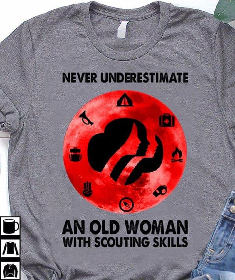 Never Underestimate An Old Woman With Scouting Skills T Shirt S-6XL Mens And Women Clothing