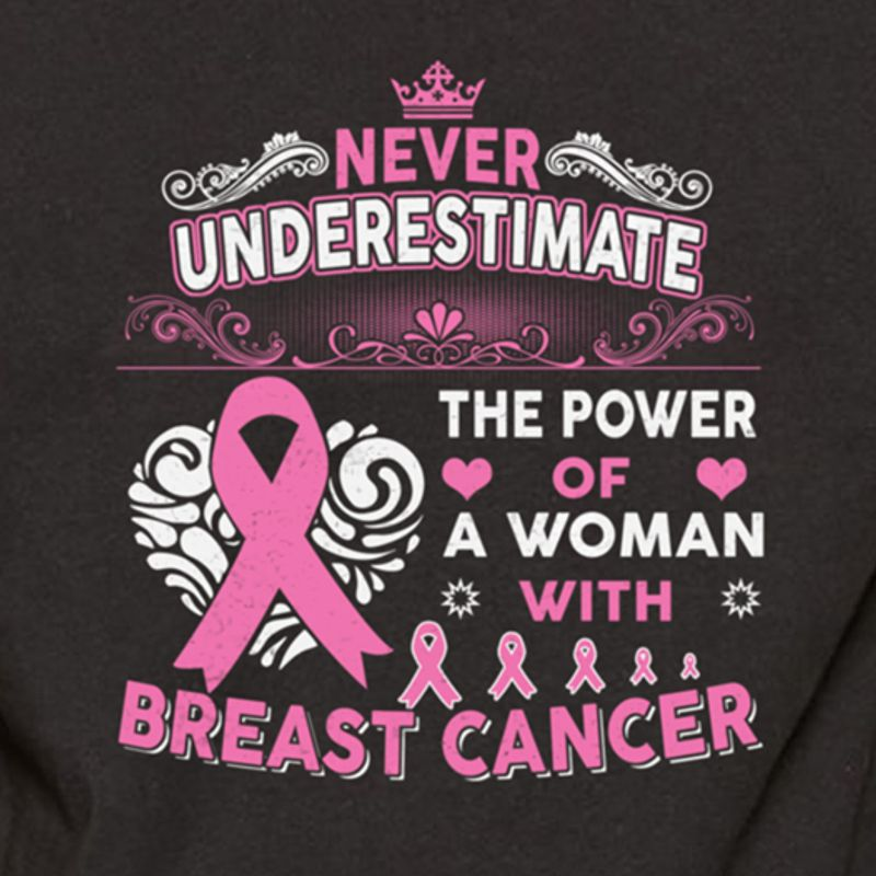Never Underestimate Of A Woman With Breast Cancer T-shirt Black A5
