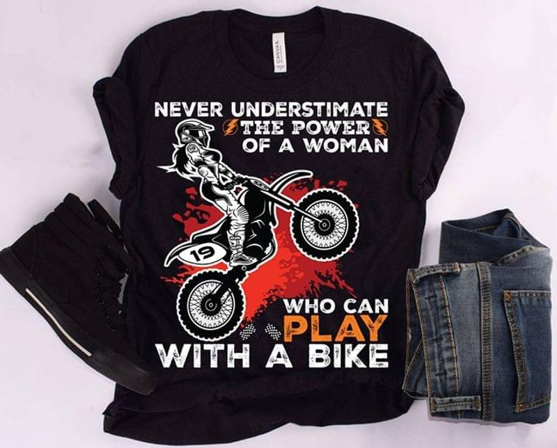 Never Underestimate The Power Of A Woman Who Can Play With A Bike Black T Shirt Men/ Woman S-6XL Cotton