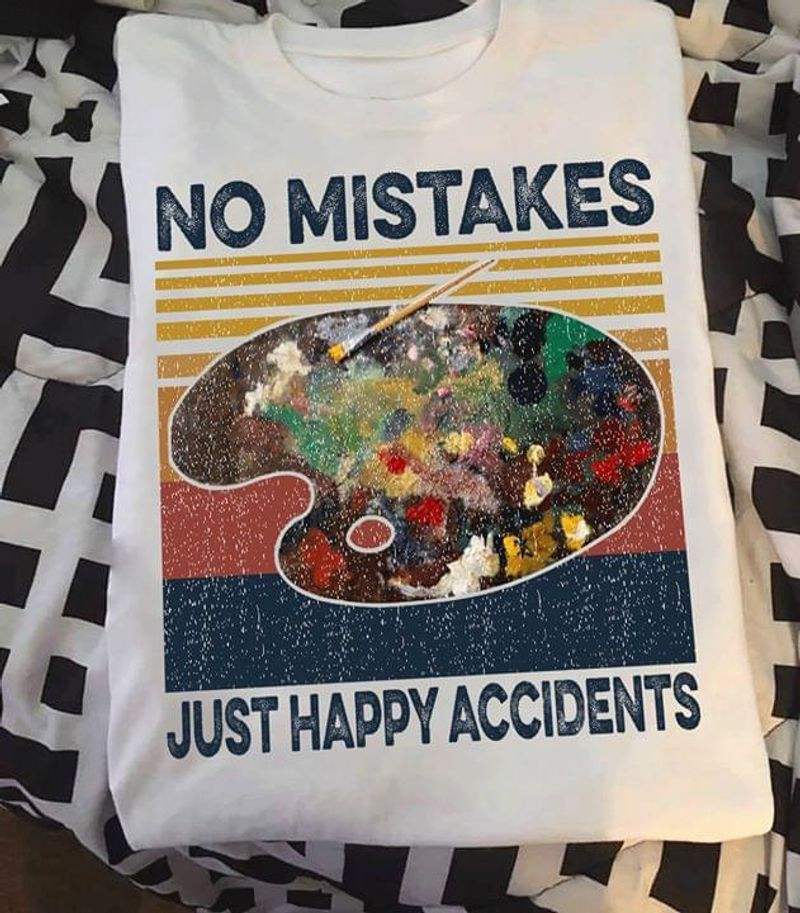 No Mistake Juts Happy Accidents Painting Lover Gift Colorful Palette White T Shirt Men And Women S-6XL Cotton