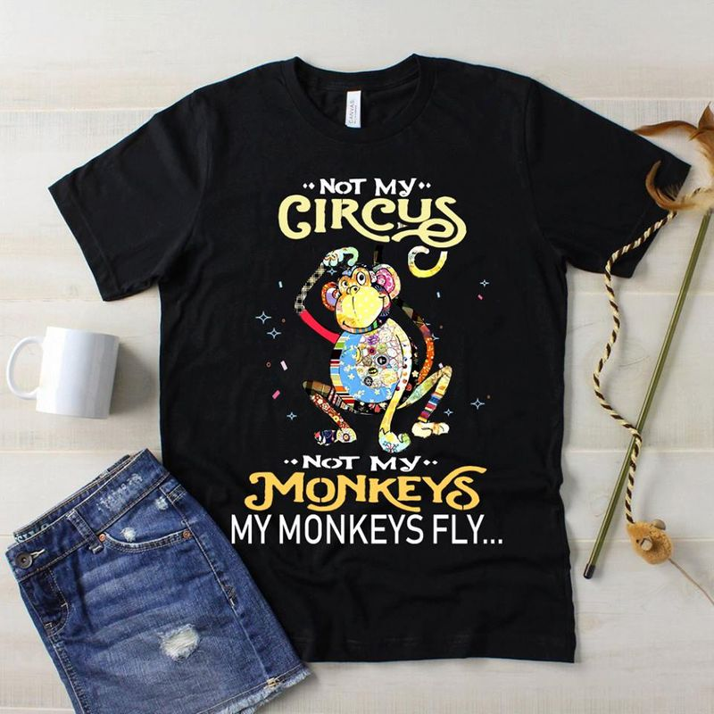 Not My Circus Not My Monkeys My Monkeys Fly T-shirt Black A5
