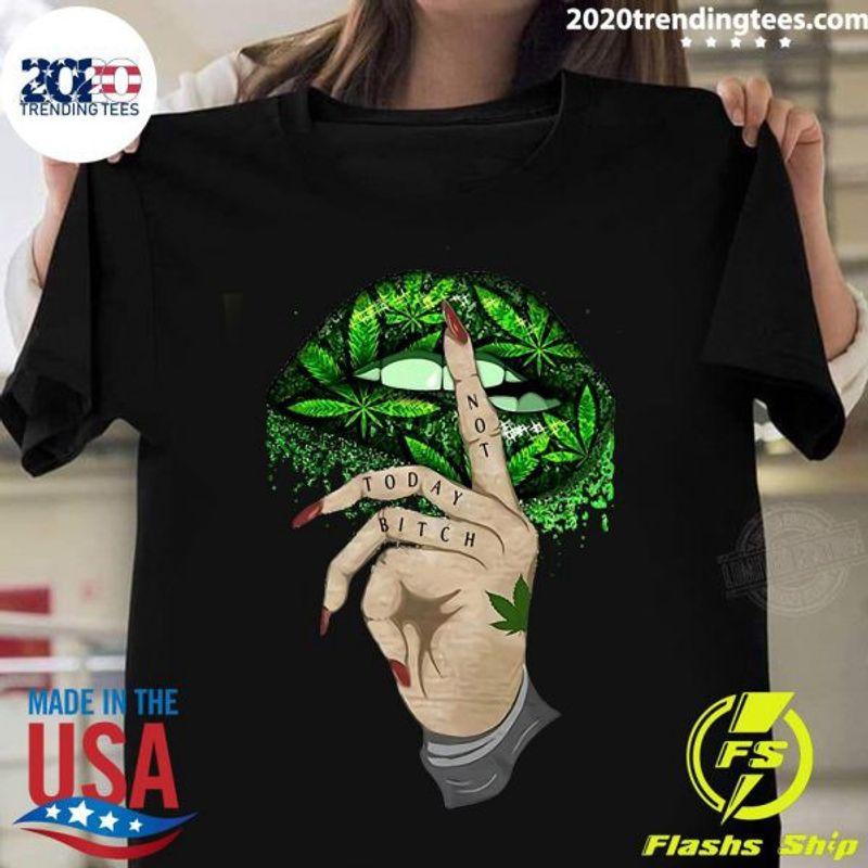 Not Today Bitch Cannabis Lip Black Shirt