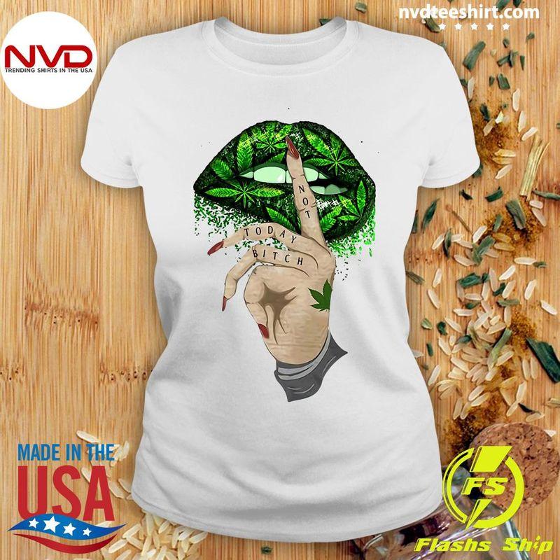 Not Today Bitch Cannabis Lip White Shirt 2