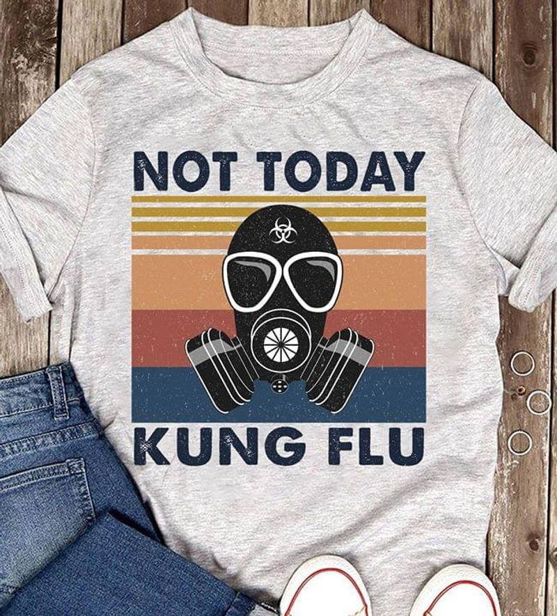 Not Today Kung Flu Gas Mask Retro Vintage Gift For Nurse Sport Grey T Shirt Men And Women S-6XL Cotton