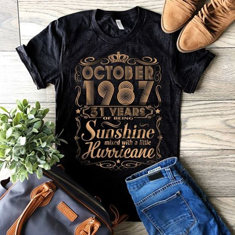 October 1987 31 Year Of Being Sunshine Mixed With A Little  T-shirt Black A1