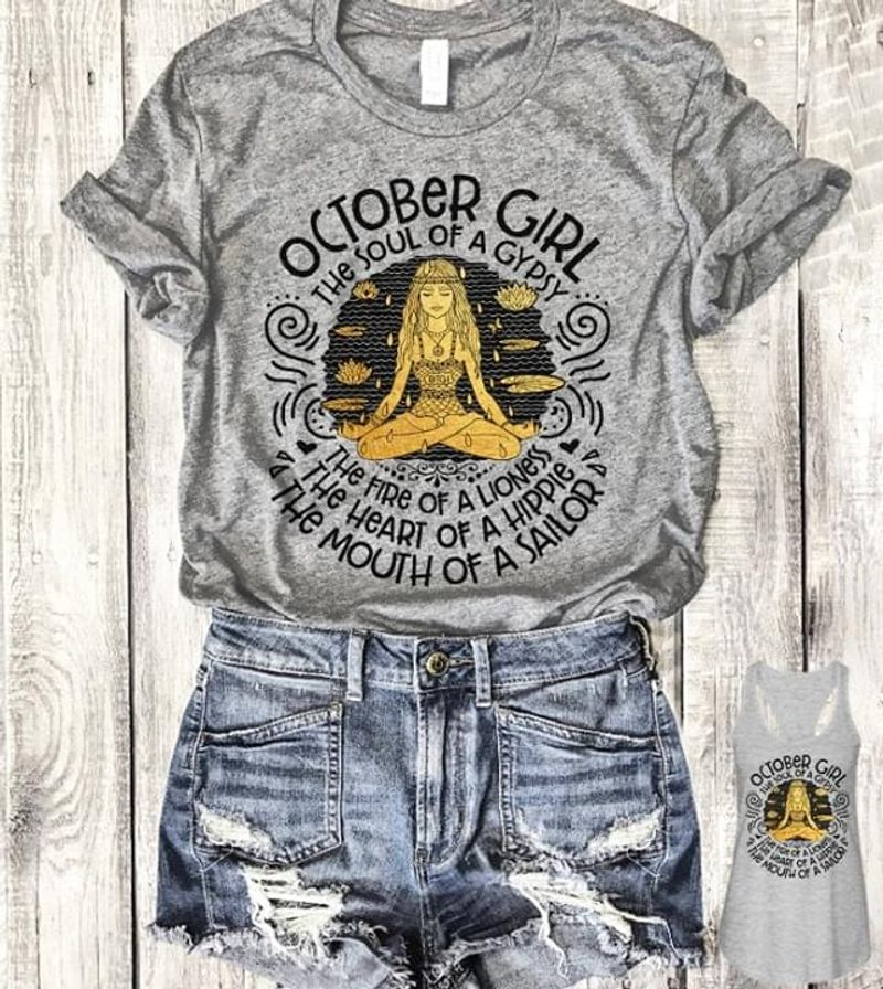 October Girl The Soul Of A Gypsy The Fire Of A Lioness The Heart Of A Hippie The Mouth Of A Sailor T-Shirt