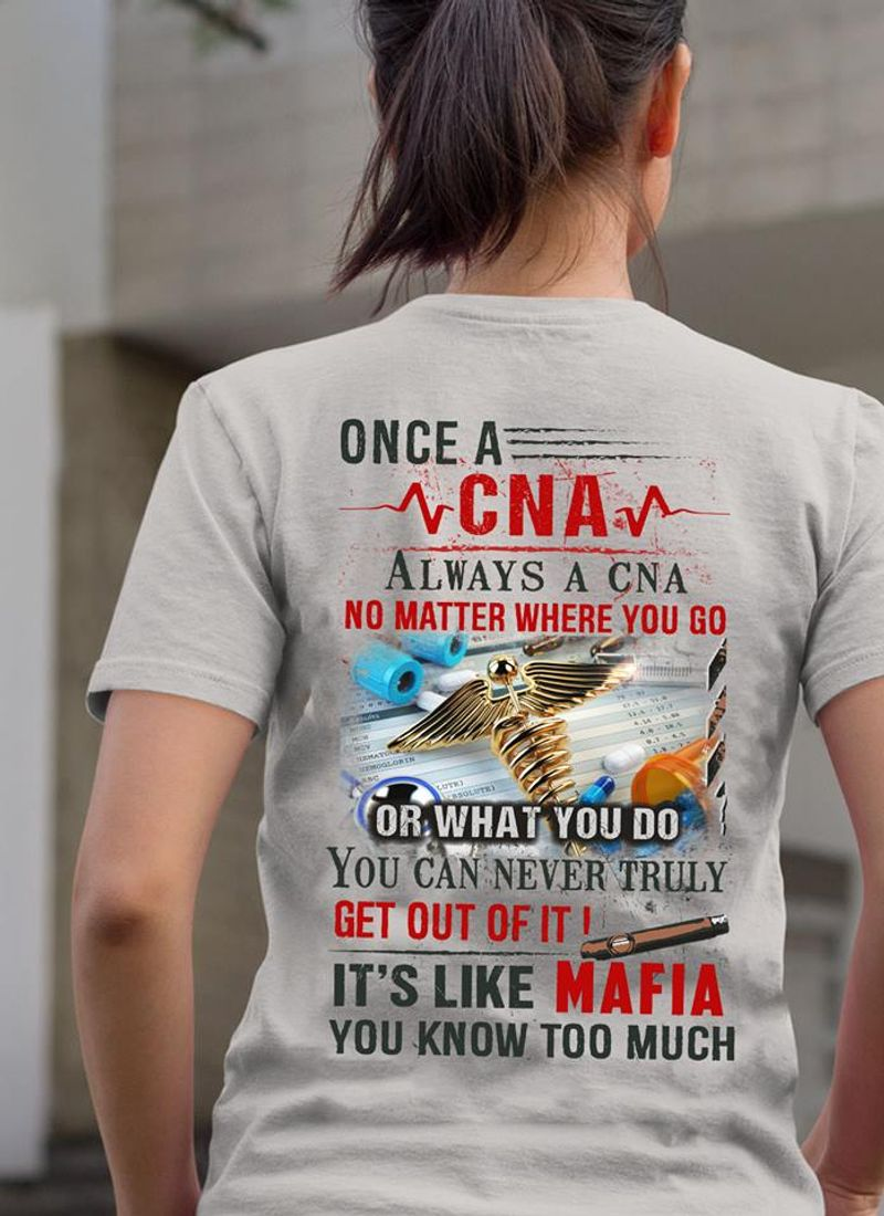 Once A Cna Always A Cna No Matter Where You Go Or What You Do T Shirt Grey A3