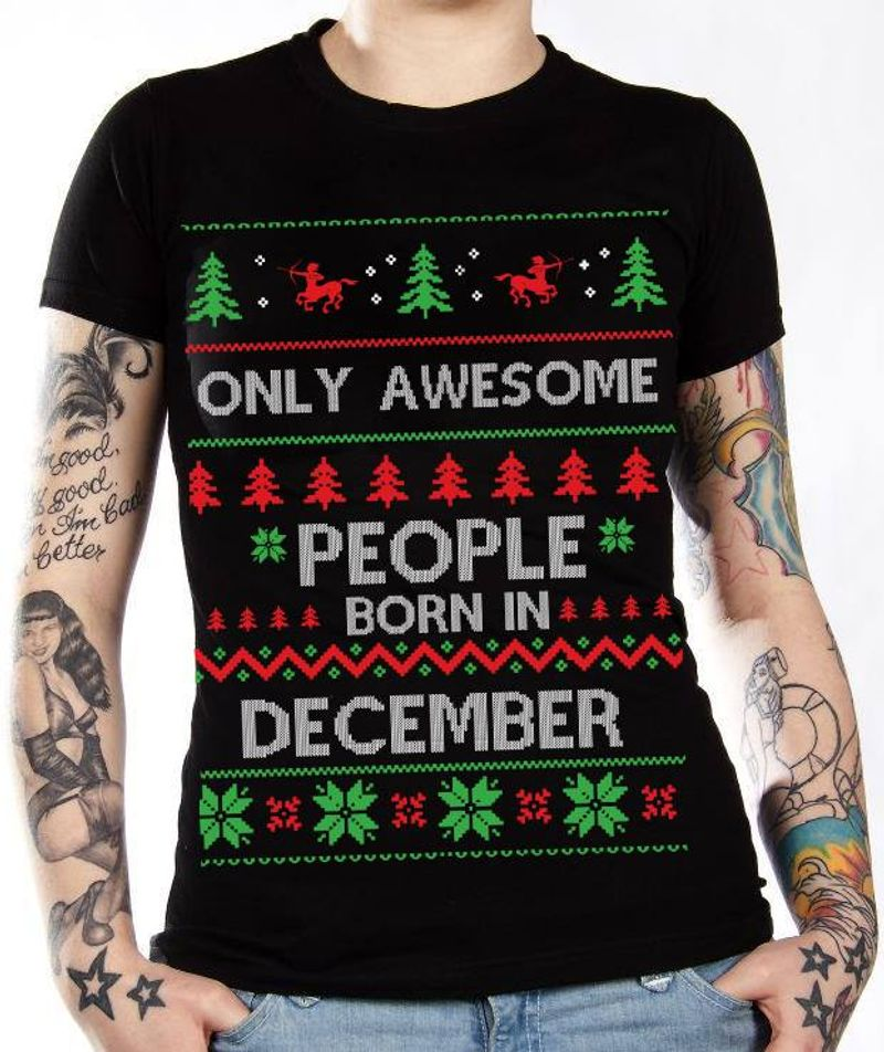 Only Awesome People Born In December  T-shirt Black B1