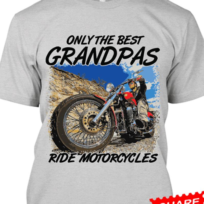 Only The Best Grandpas Ride Motorcycles T-shirt Grey A8