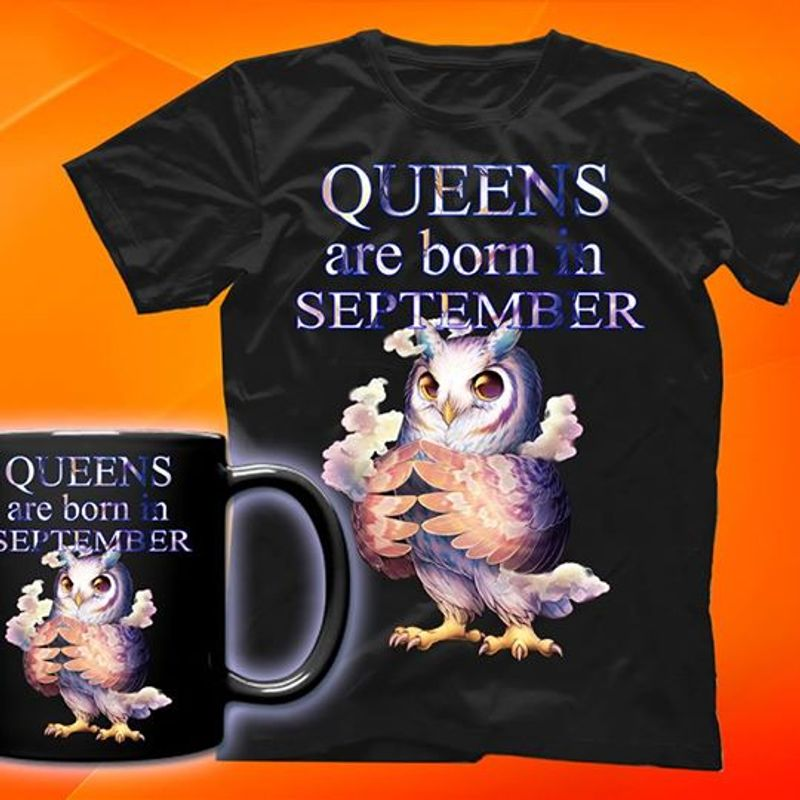 Owl Queens Are Born In September  T-shirt Black A5