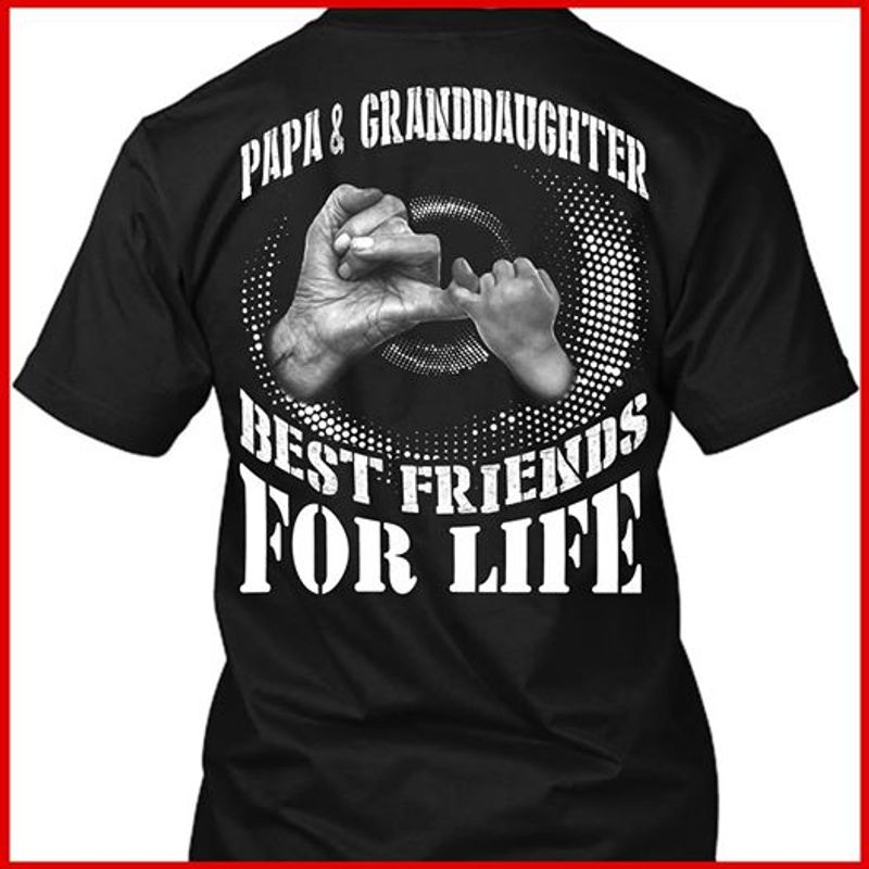Papa Granddaughter Best Friends For Life T-shirt Black A5