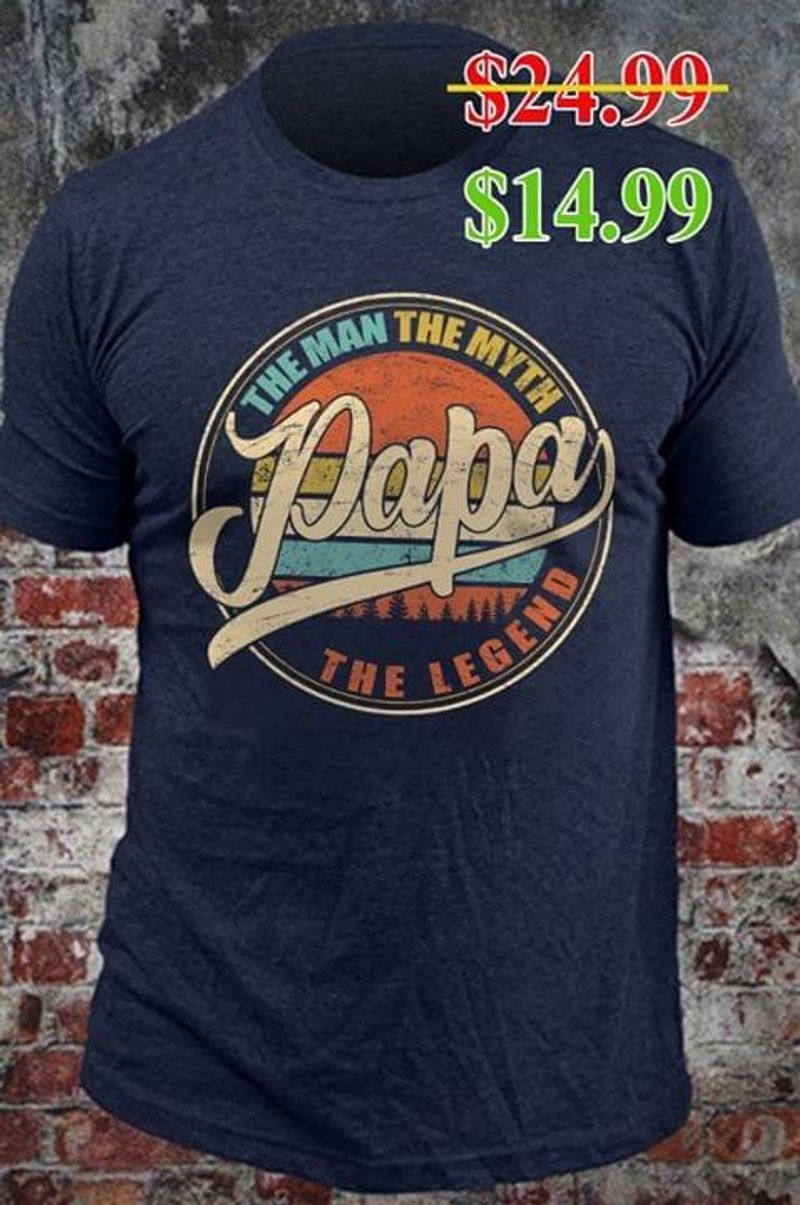Papa The Man The Myth The Legend Father'S Day Gift Vintage Black T Shirt Men/ Woman S-6Xl Cotton
