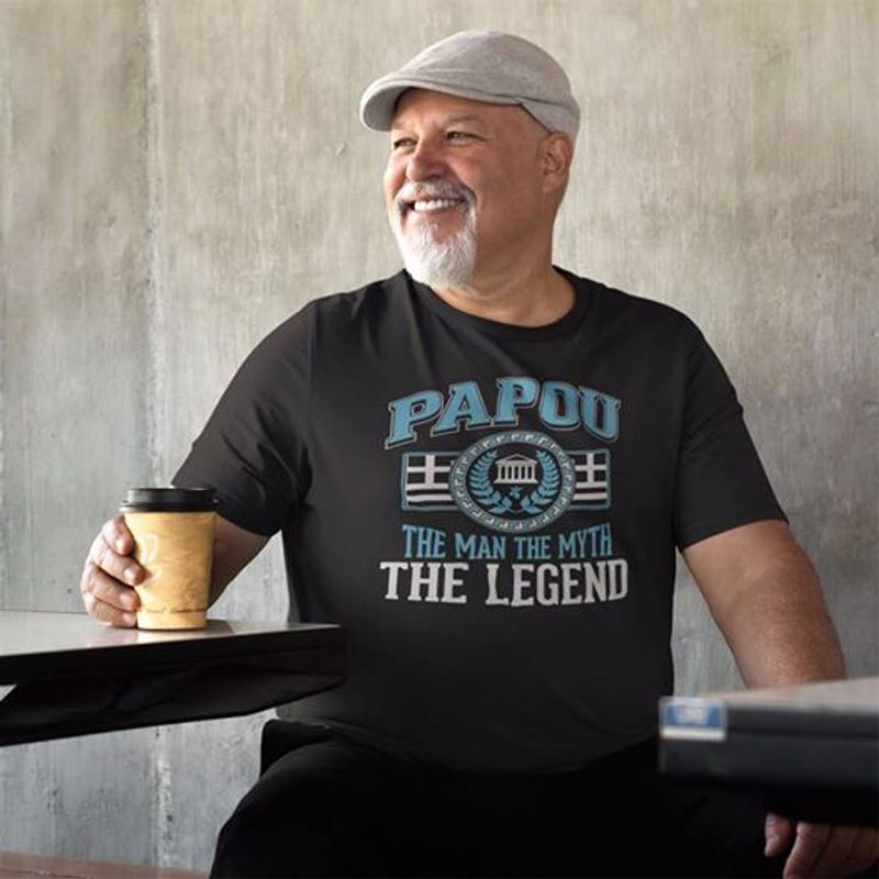 Papou The Man The Myth The Legend   T-shirt Black B1