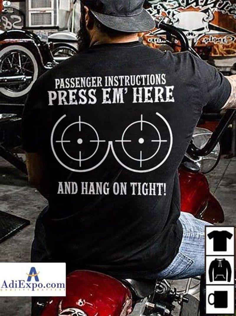 Passenger Instructions Press Em' Here And Hang On Tight American Biker Black T Shirt Men/ Woman S-6XL Cotton