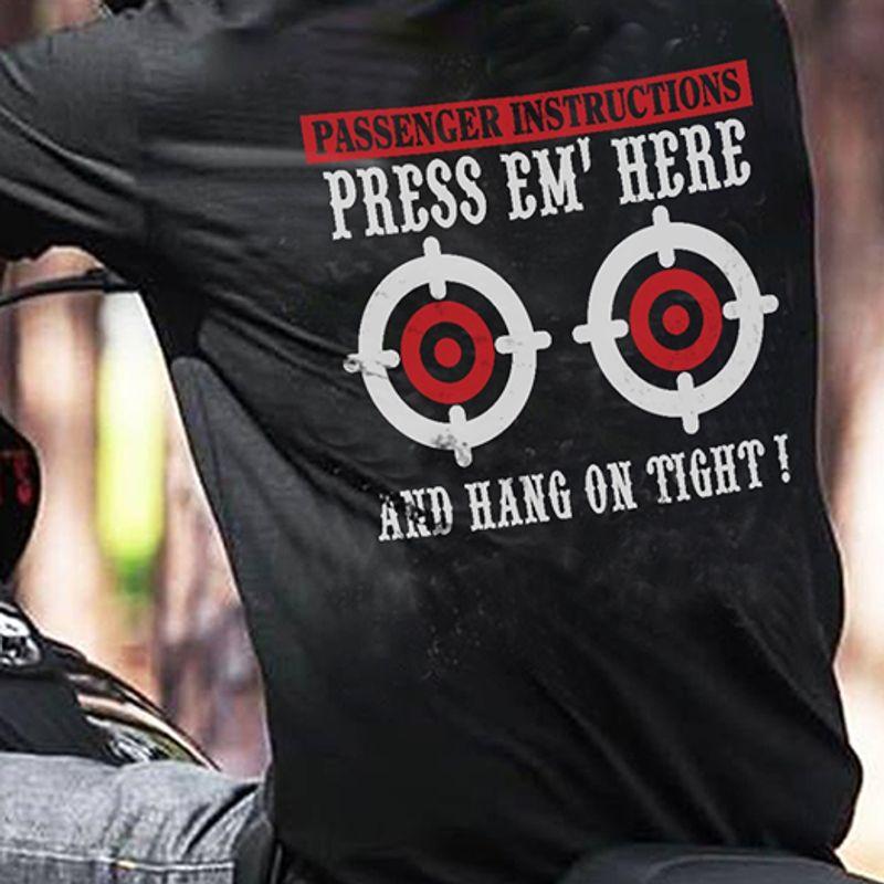 Passenger Instructions Press Em Here And Hang On Tight  T-shirt Black B1