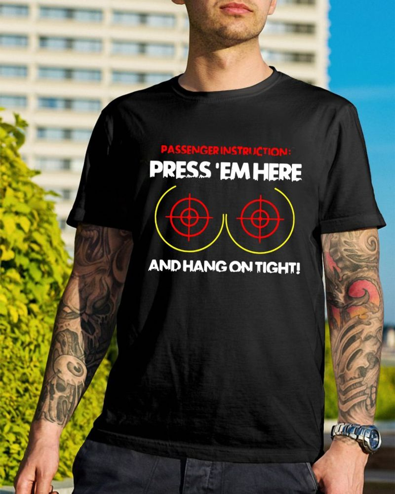 Passenger Instructions Press Em Here And Hang On Tight T-shirt Black