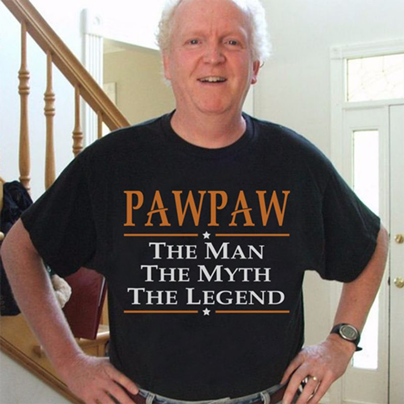 Pawpaw The Man The Myth The Legend Tshirt Black A2