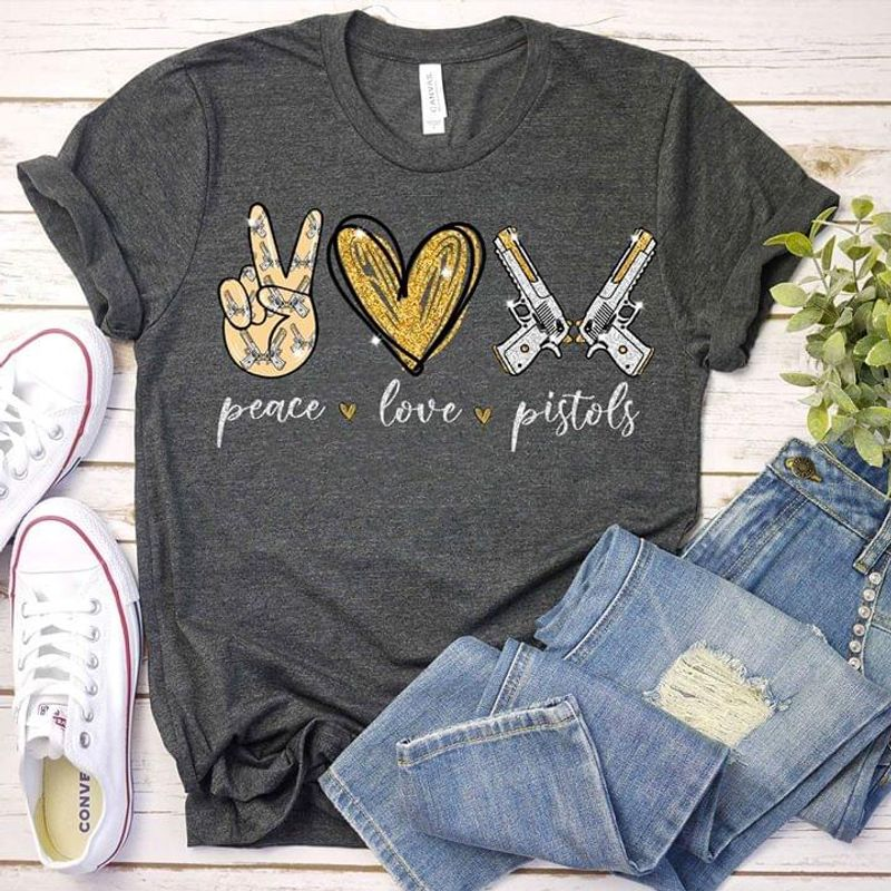 Peace Love Pistols Awesome Creative Design Perfect Gift For Lovers Boyfriends And Girlfriends On Any Occasion Dark Heather T Shirt Men/ Woman S-6XL Cotton