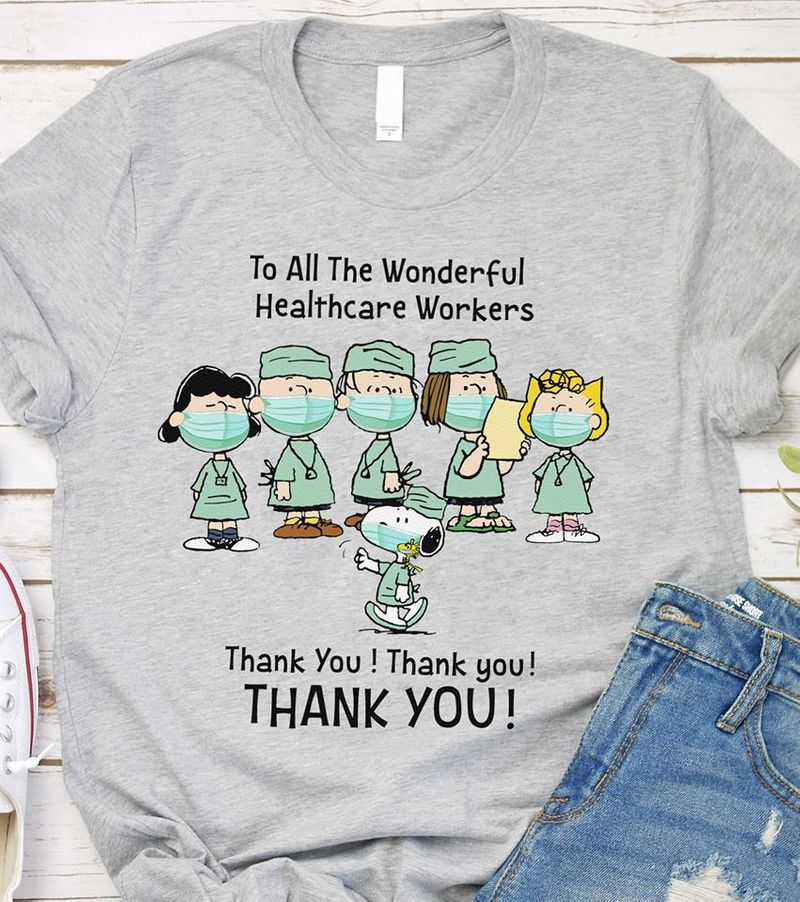 Peanut Snoopy To All The Wonderful Healthcare Workers Thank You Thank You T-shirt Grey