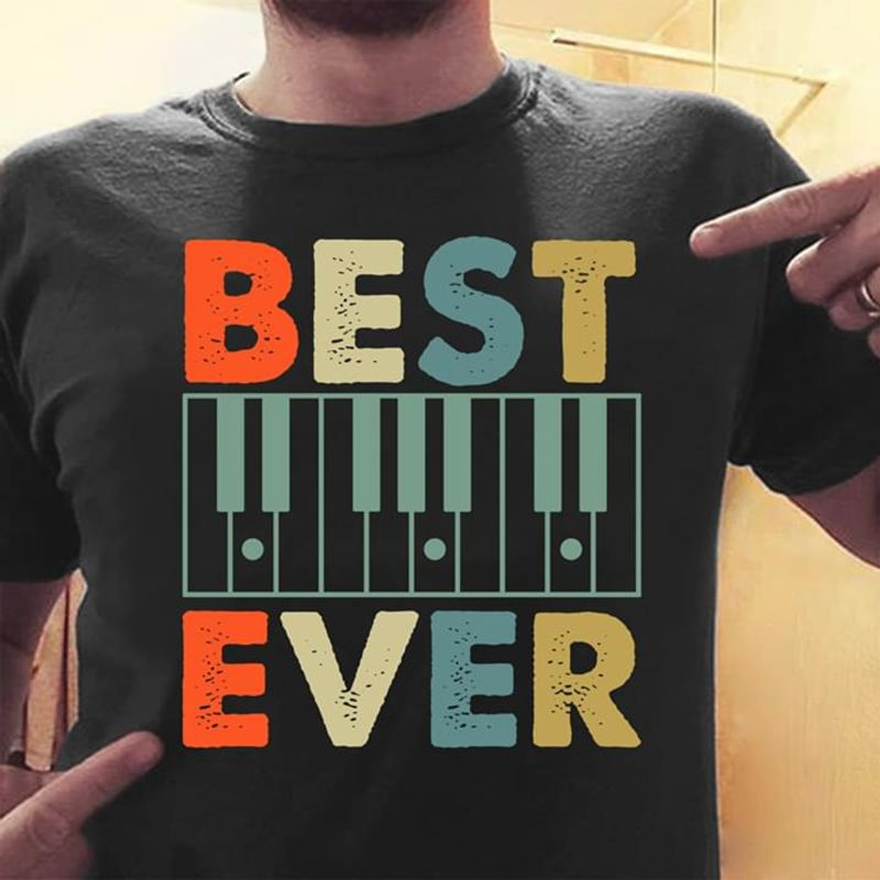 Piano Best Dad Ever Father's Day Gift Black T Shirt Men/ Woman S-6XL Cotton