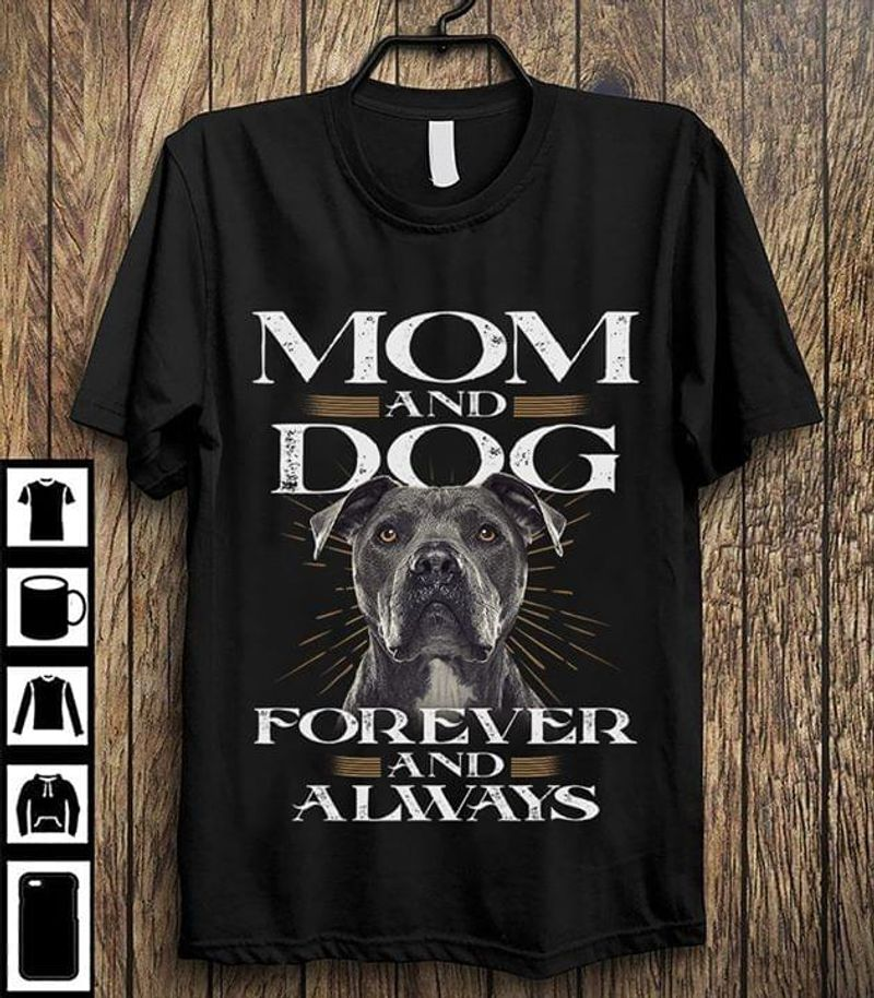 Pit Bull Mom And Dog Forever And Always Black T Shirt Men/ Woman S-6XL Cotton