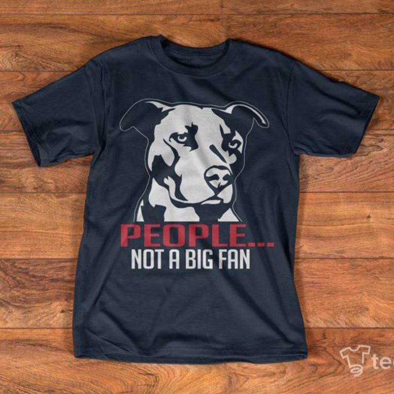 Pitbull People Not A Big Fan T-shirt Black A5