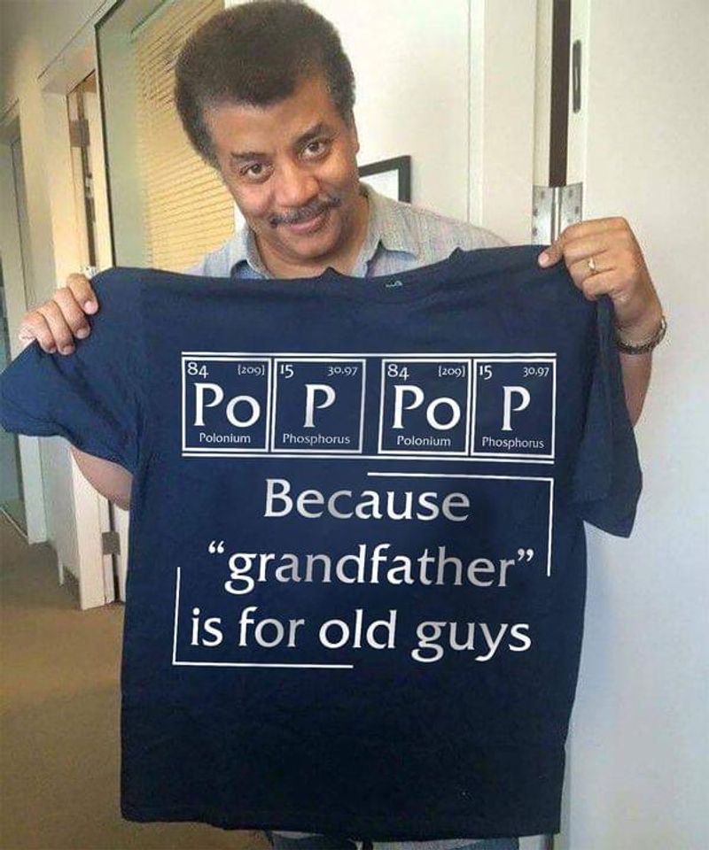 Pop Pop Because Grandfather Is For Old Guys Periodic Table Best Birthday Gift For Grandpa Navy T Shirt Men And Women S-6XL Cotton