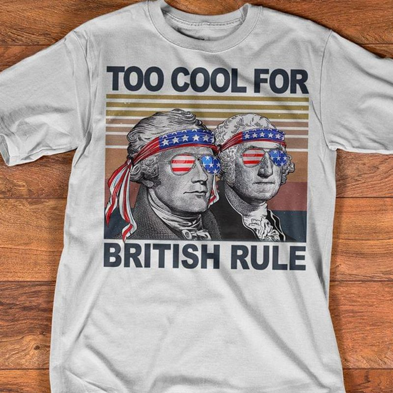 Presidents American Flag Tool Cool For British Rule Independence Day Gift White T Shirt Men/ Woman S-6XL Cotton