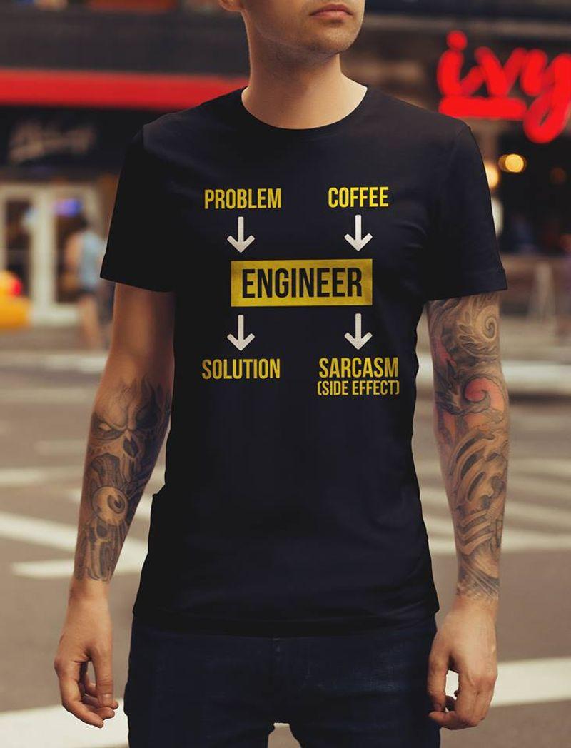 Problem Coffee Engineer Solution Sarcasm Side Effect  T-shirt Black B1