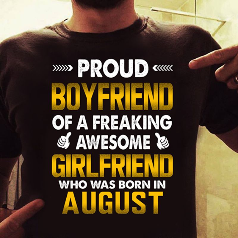 Proud Boy Friend Of A Freaking Awesome Girl Friend Who Was Born In August  T-shirt Black A9