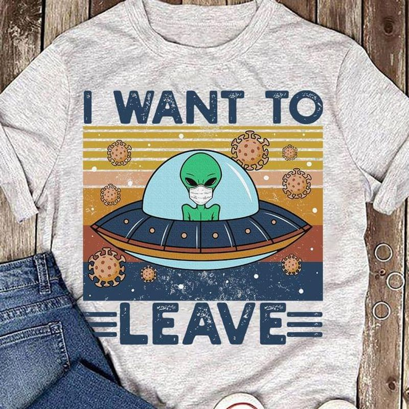 Quarantined Alien I Want To Leave Social Distancing Vintage Sport Grey T Shirt Men And Women S-6XL Cotton