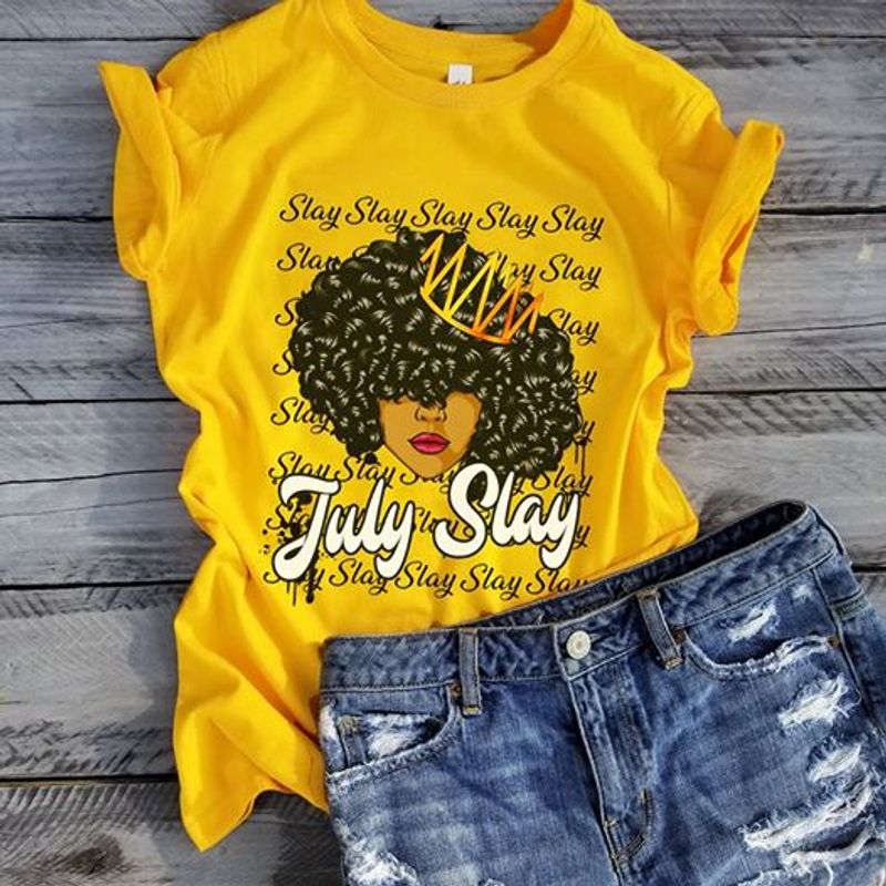 Queen Black Girl July Slay T Shirt Yellow A3