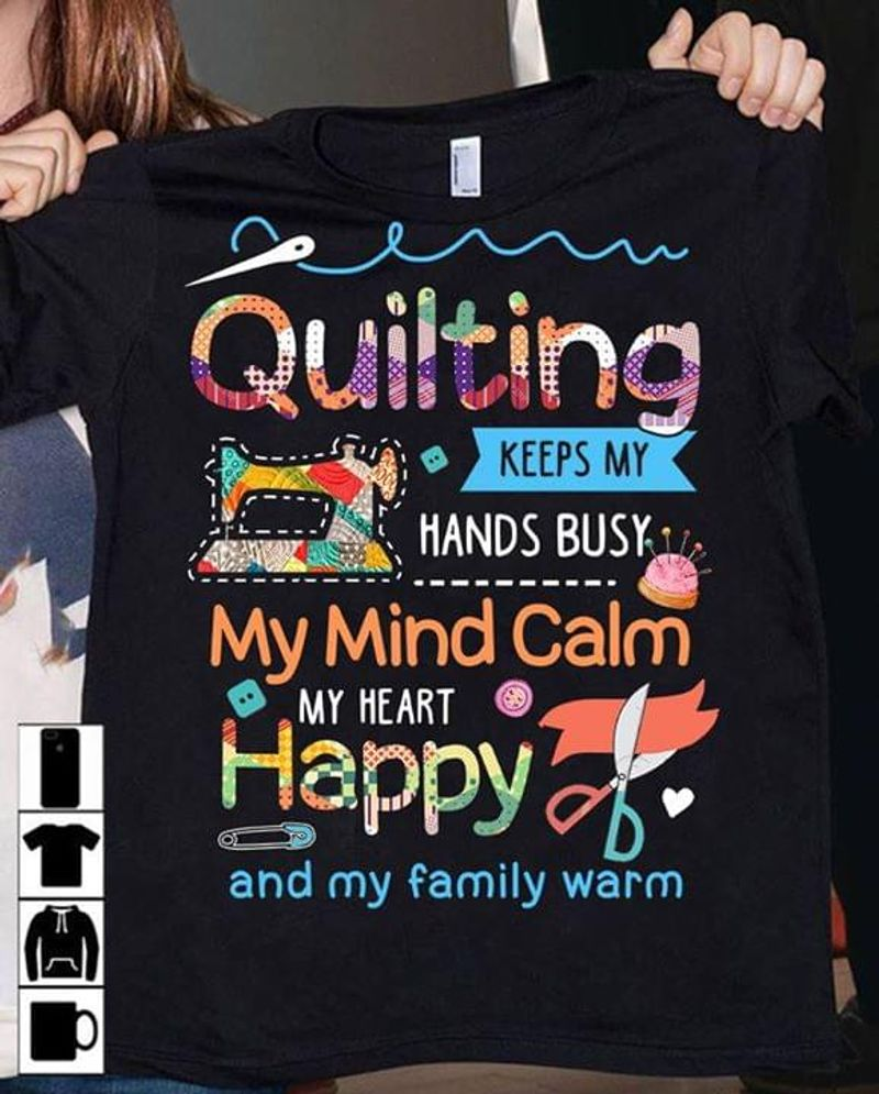Quilting And Sewing Lover Keeps My Hands Busy My Mind Calm Black T Shirt Men/ Woman S-6XL Cotton