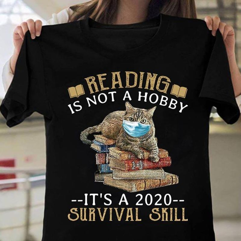 Reading Is Not A Hobby It'S A 2020 Survival Skill Black T Shirt Men And Women S-6XL Cotton